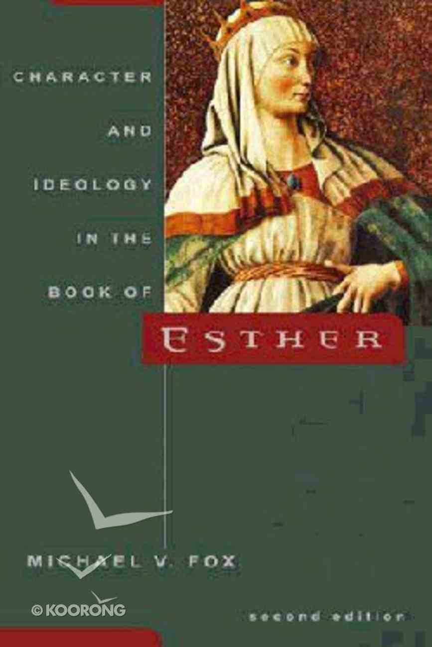 Character and Ideology in the Book of Esther (2nd Edition) Paperback