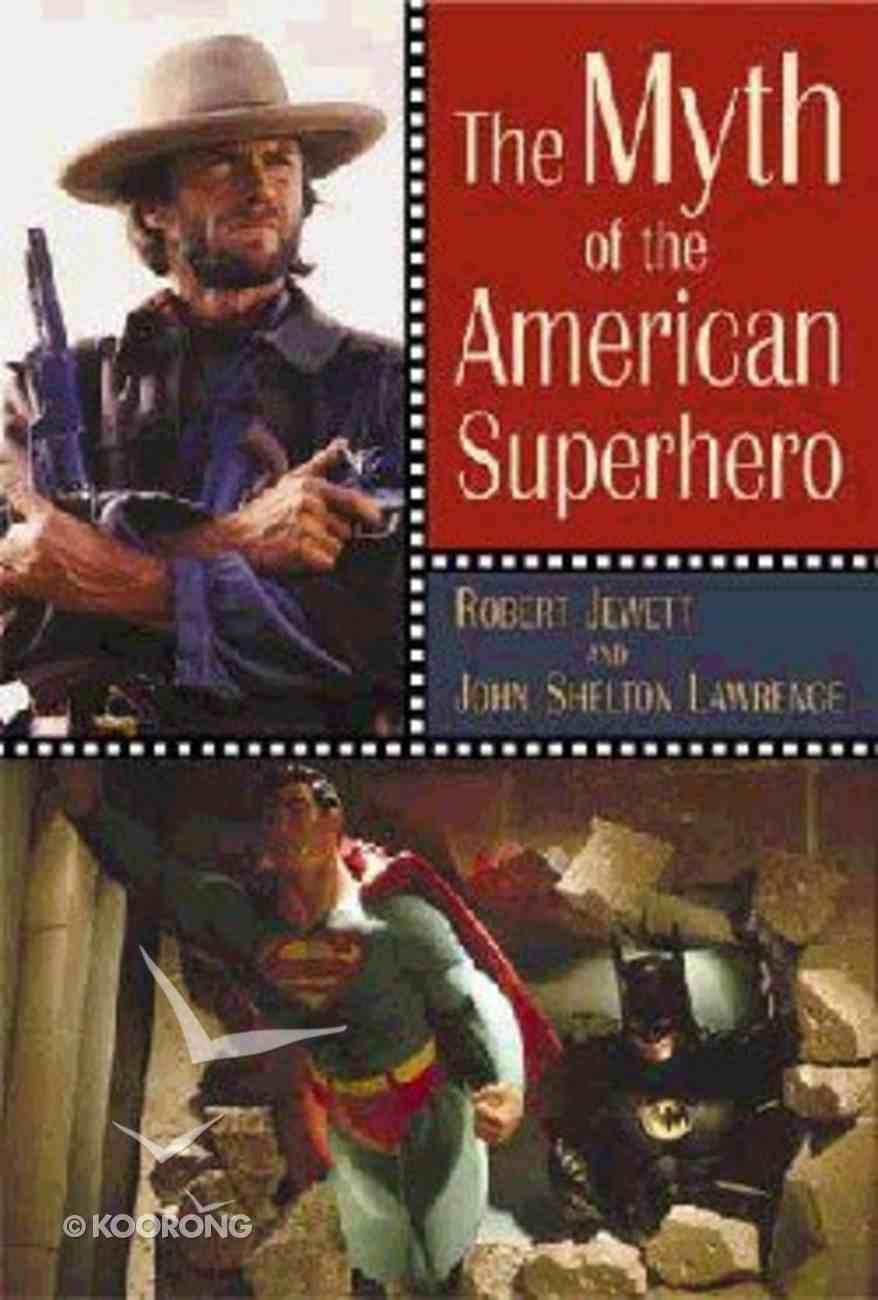 The Myth of the American Superhero Hardback