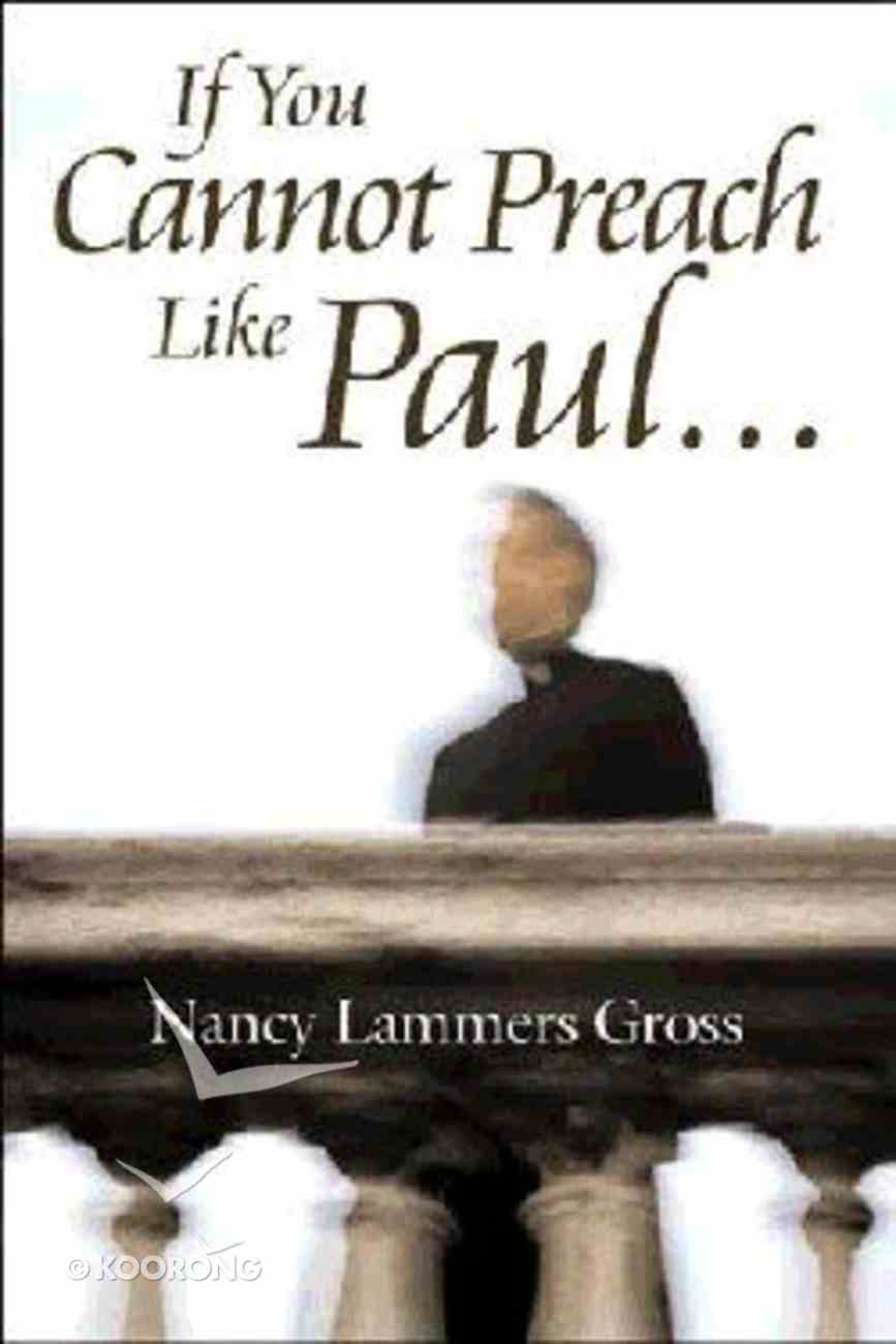 If You Cannot Preach Like Paul... Paperback