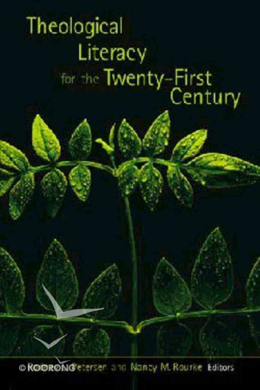 Theological Literacy For the Twenty-First Century Paperback
