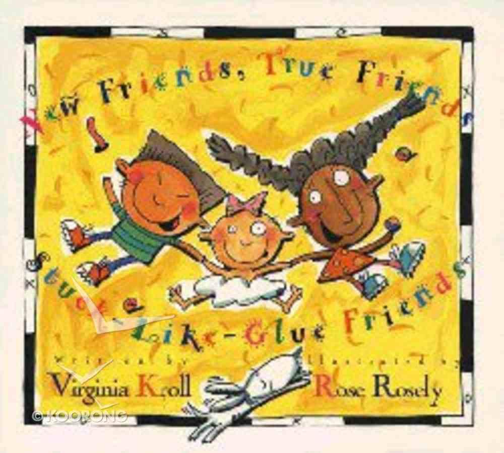 New Friends,True Friends, Stuck-Like-Glue Friends Paperback