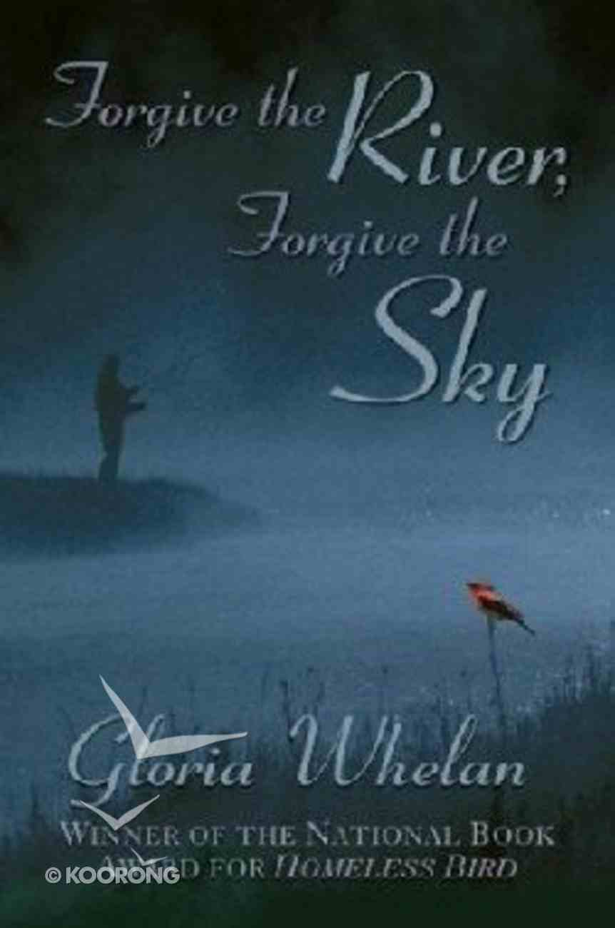 Forgive the River, Forgive the Sky Paperback