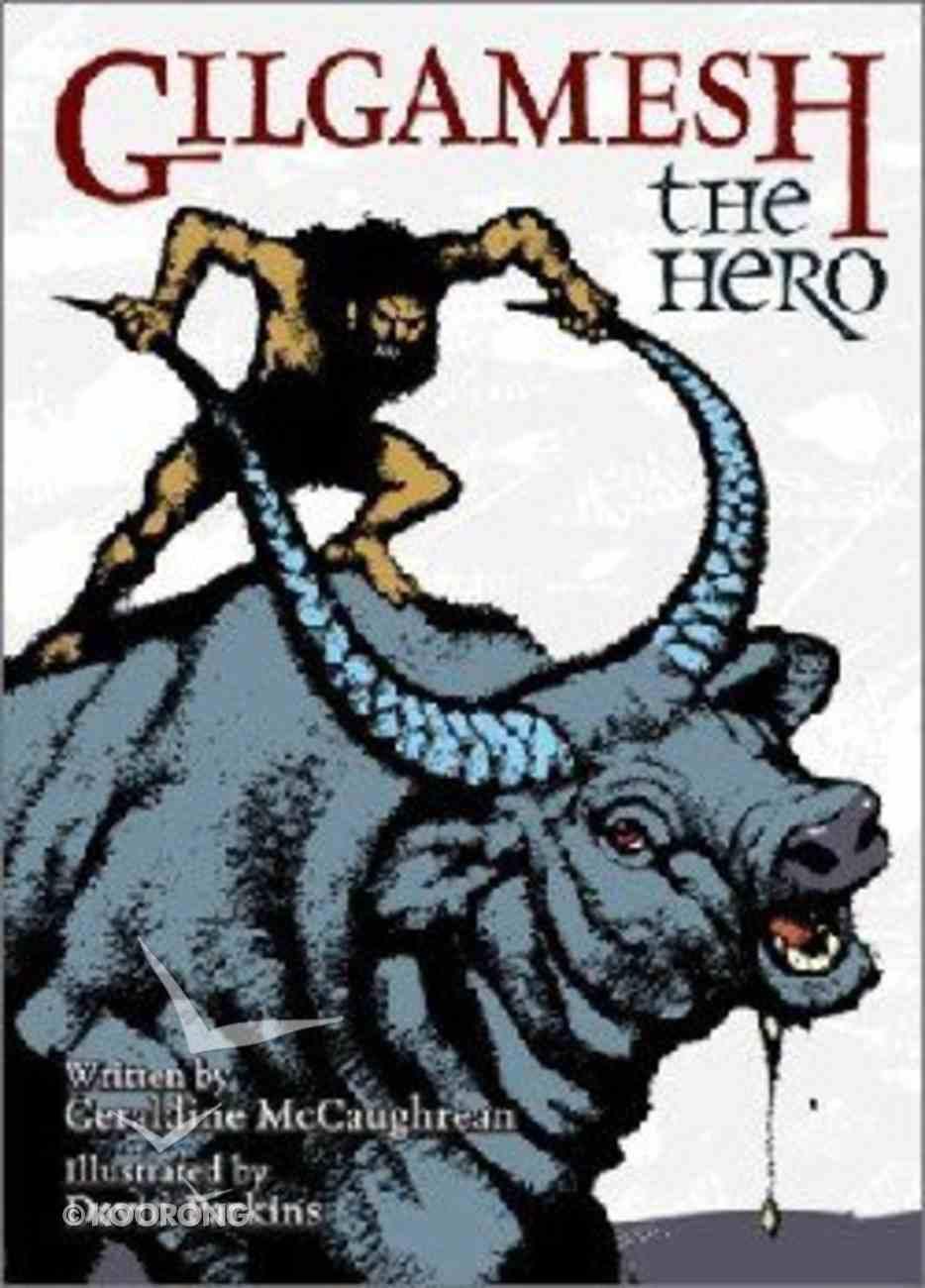 Gilgamesh the Hero Hardback