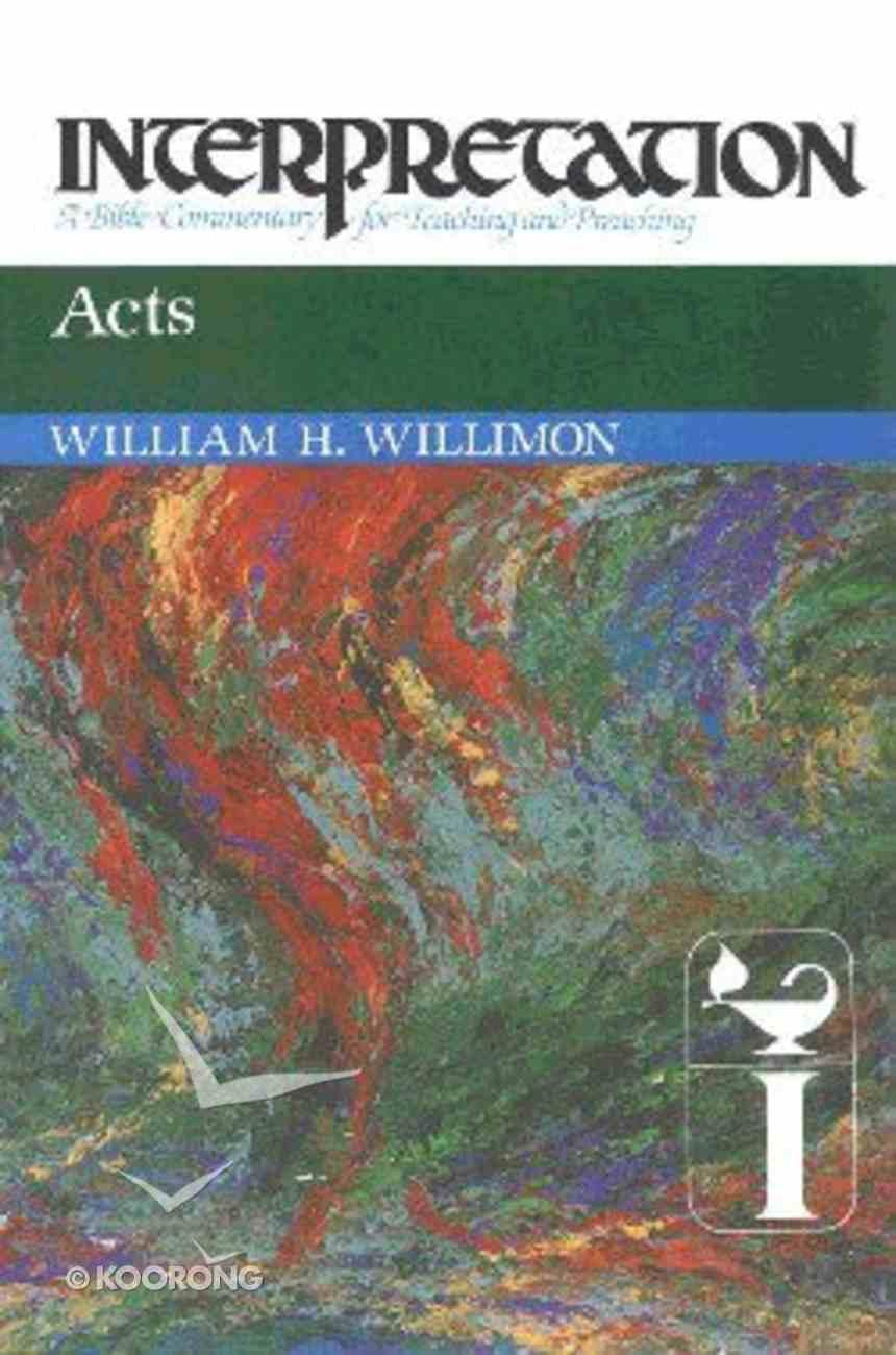 Acts (Interpretation Bible Commentaries Series) Hardback