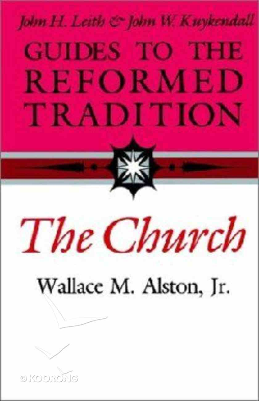 Guides to the Reformed Tradition: The Church Paperback