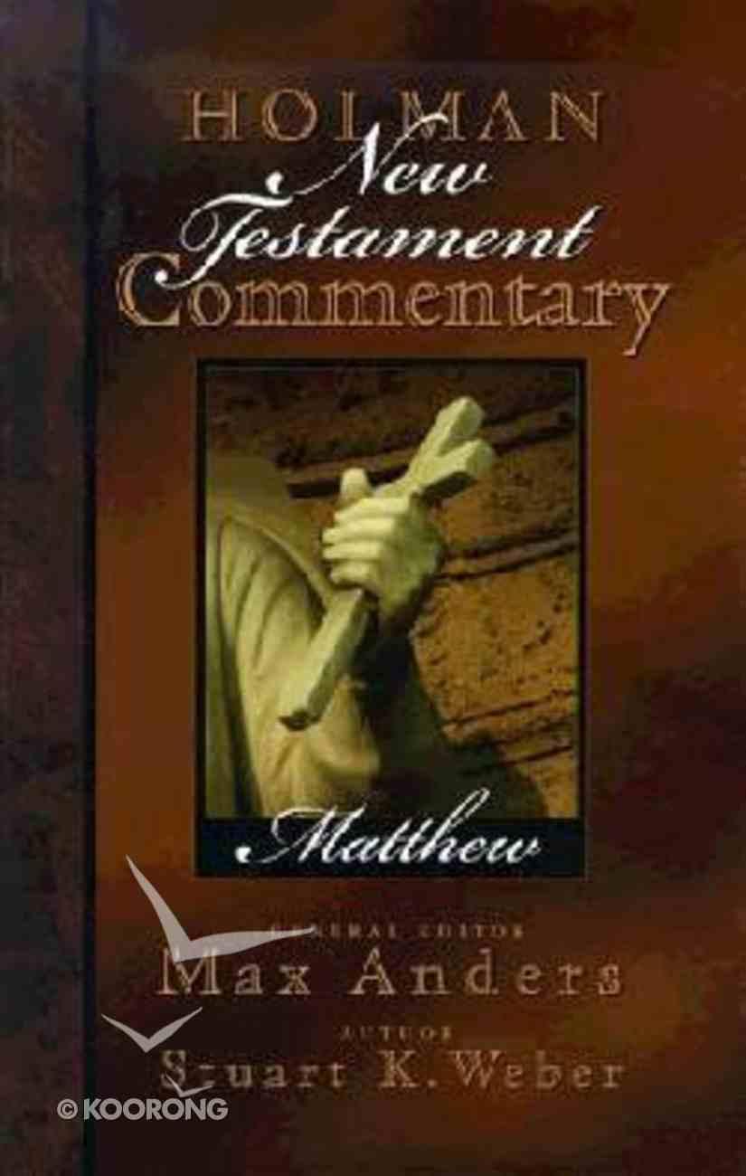 Matthew (#01 in Holman New Testament Commentary Series) Hardback