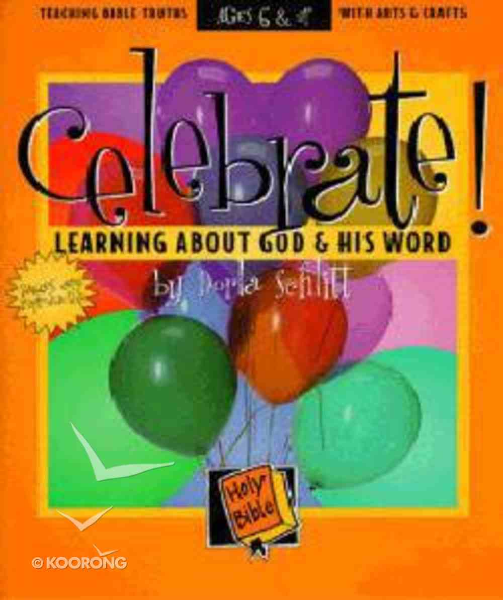Celebrate! Learning About God & His Word Paperback