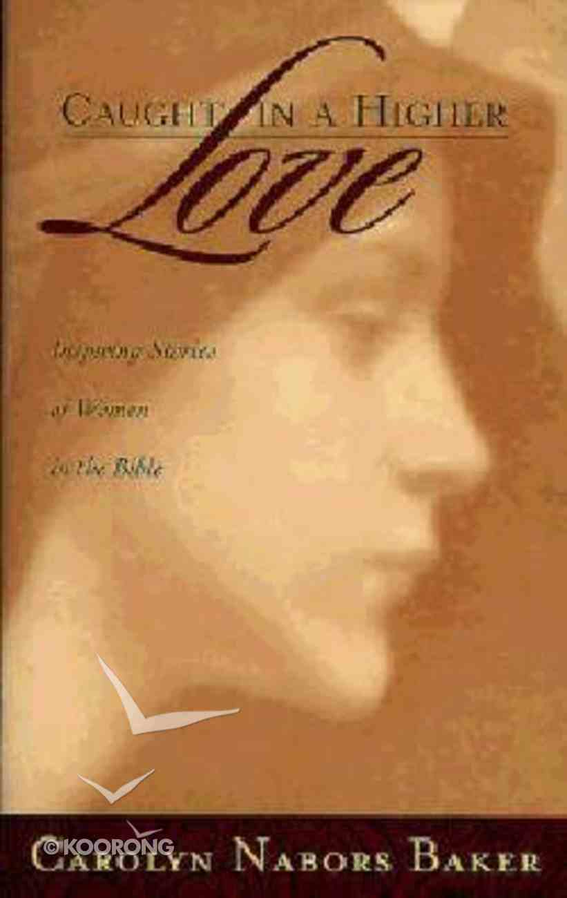 Caught in a Higher Love Paperback