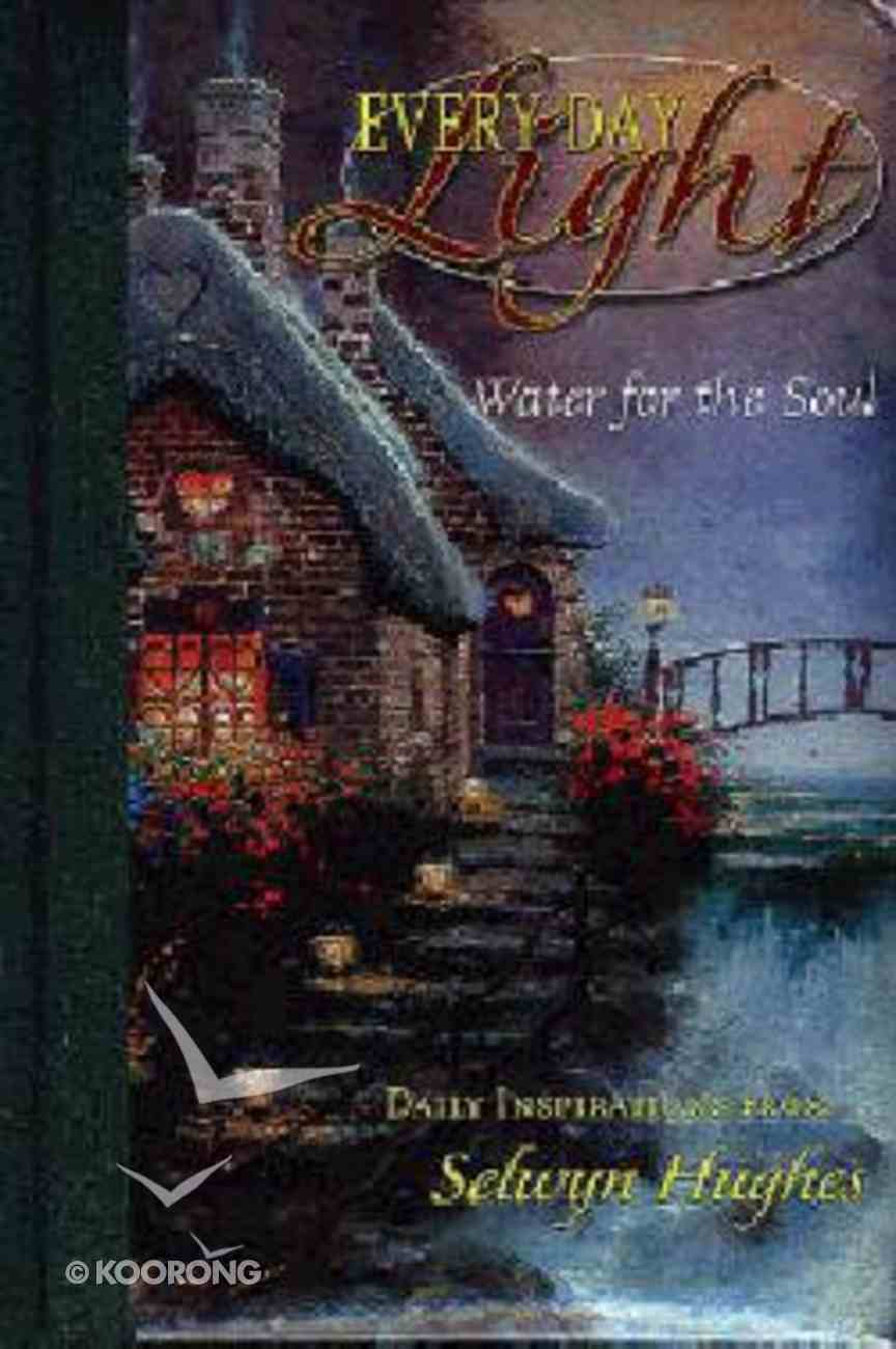 Water For the Soul (#02 in Every Day Light Devotional Series) Hardback