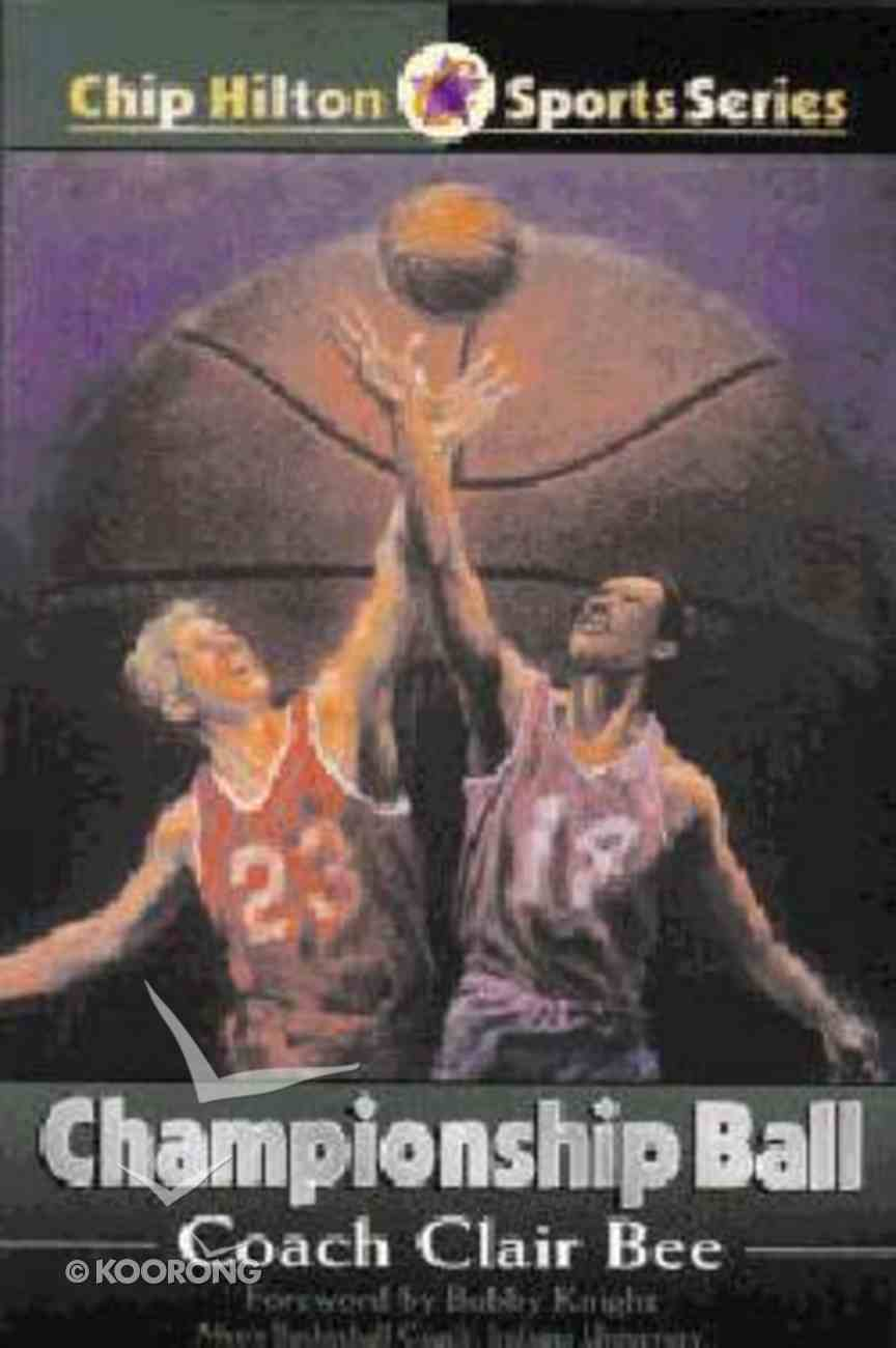 Championship Ball (#02 in Chip Hilton Sports Series) Paperback
