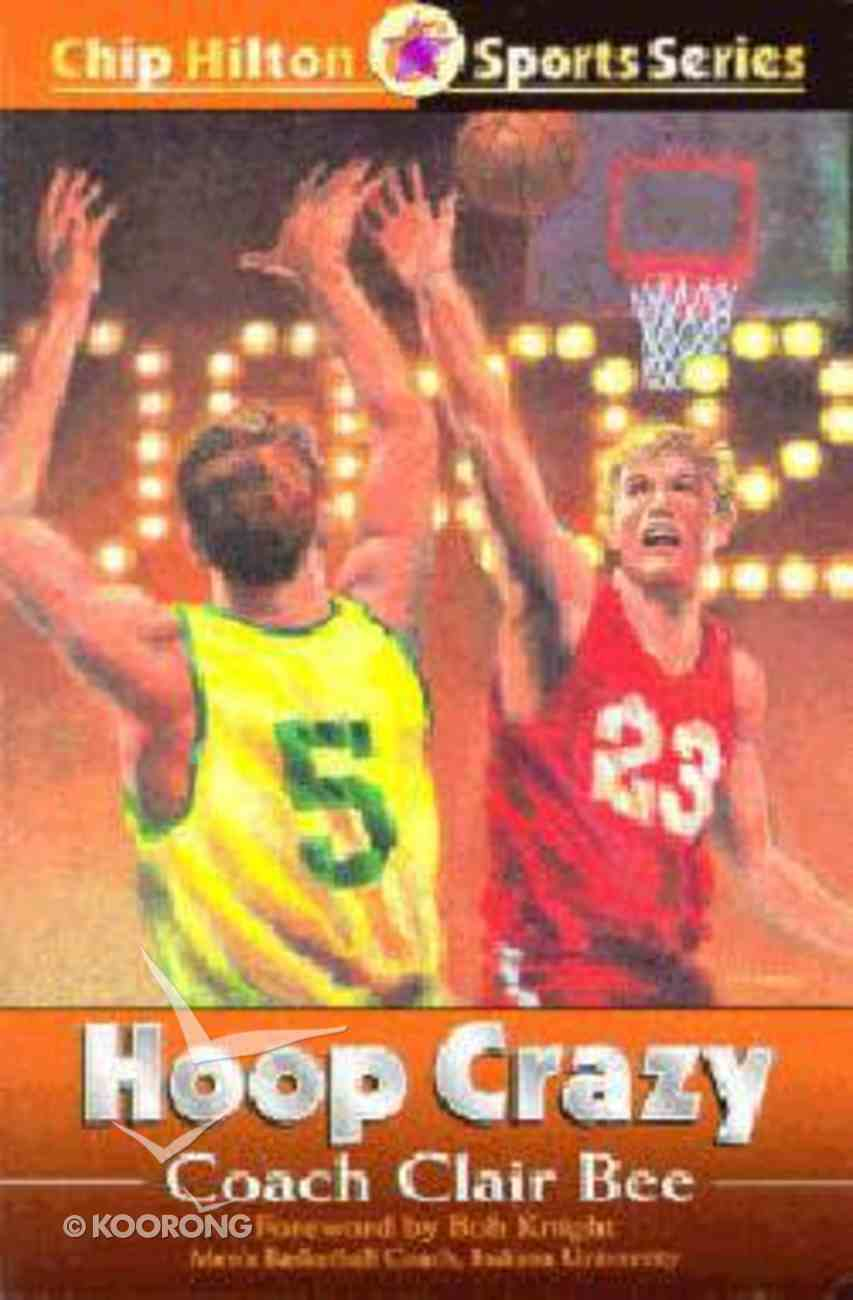 Hoop Crazy (#06 in Chip Hilton Sports Series) Paperback