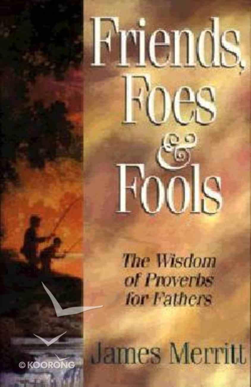 Friends, Foes & Fools Paperback