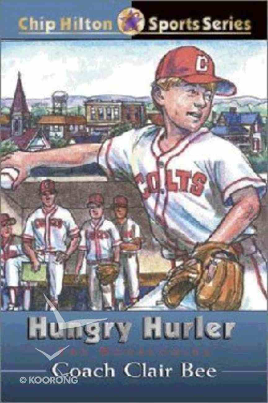 Hungry Hurler (#23 in Chip Hilton Sports Series) Paperback
