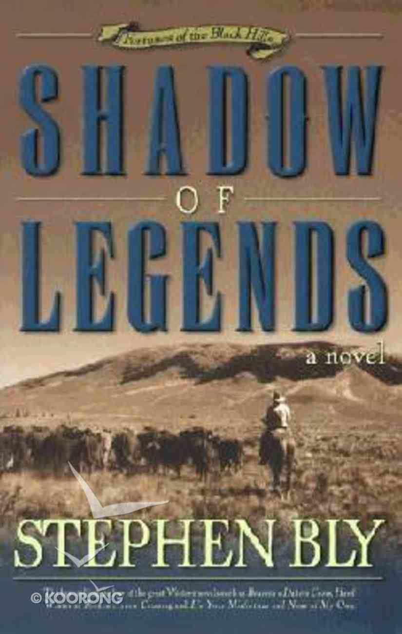 Shadow of Legends (#02 in Fortunes Of The Black Hills Series) Paperback