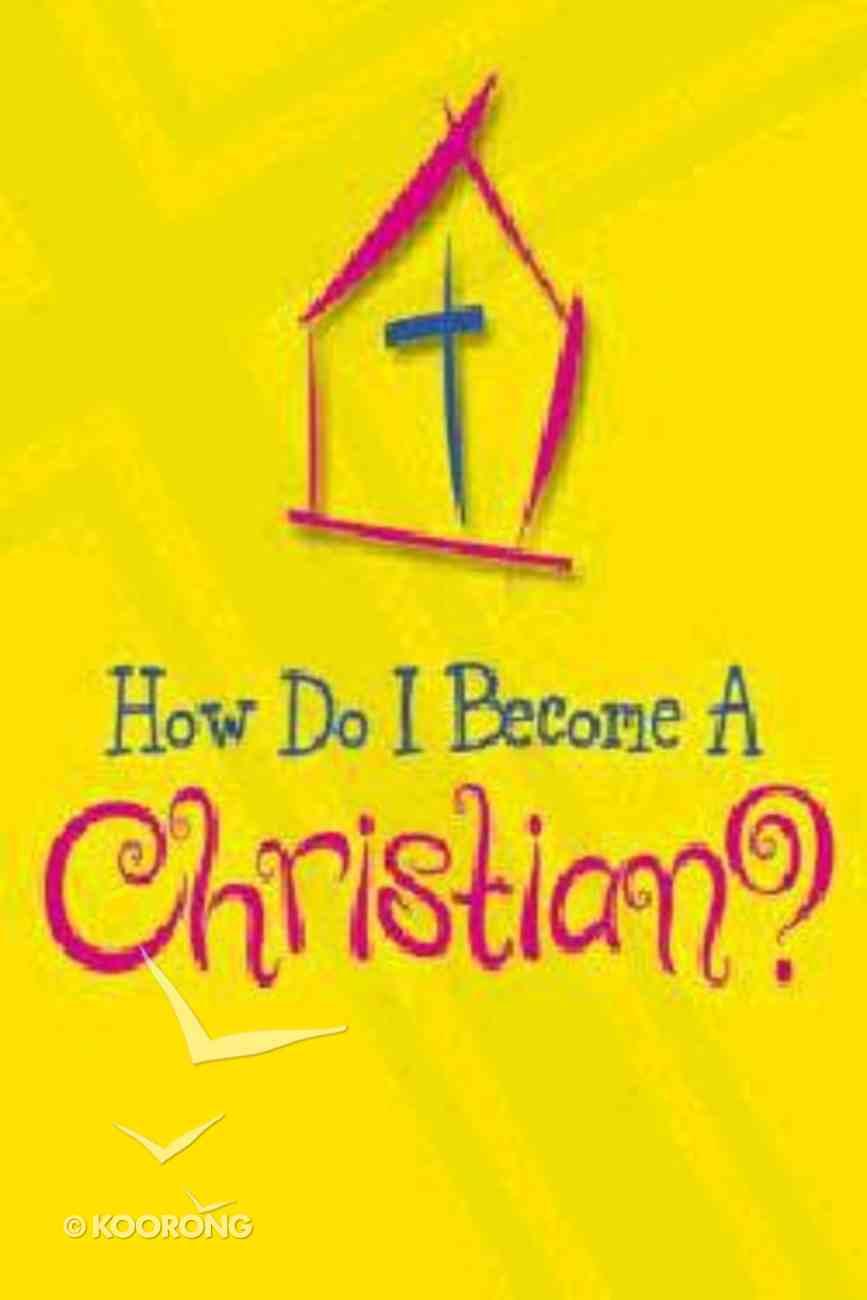 How Do I Become a Christian? Paperback