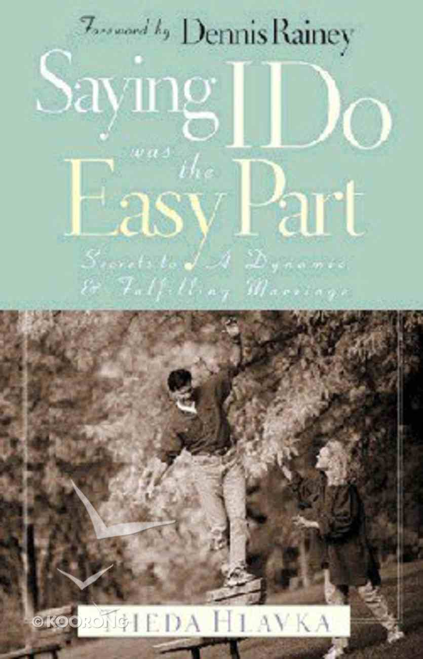 Saying I Do Was the Easy Part Paperback
