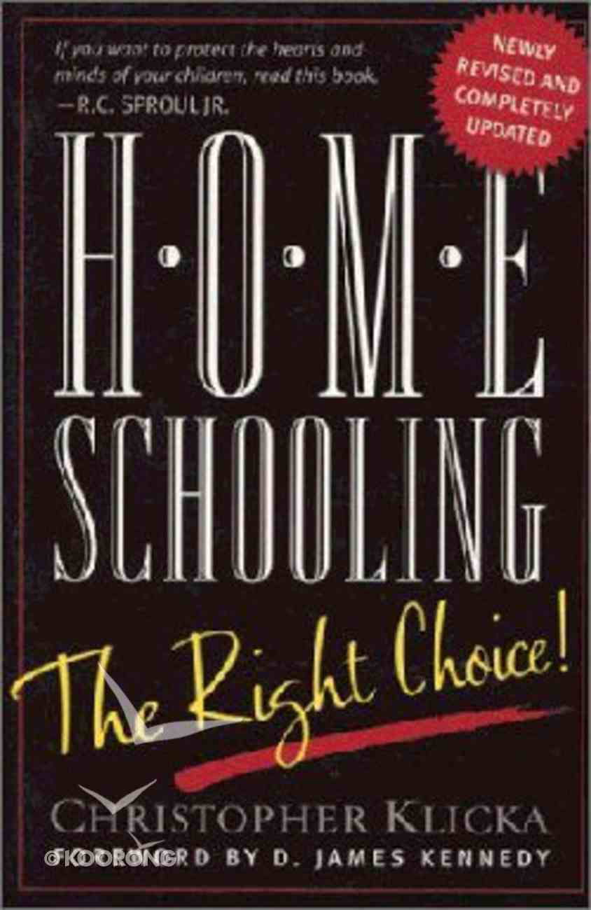 Home Schooling: The Right Choice Paperback