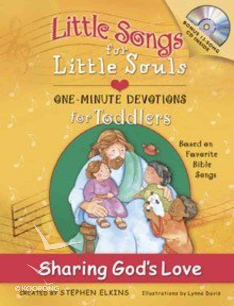 Sharing God's Love (Little Songs For Little Souls Series) Hardback