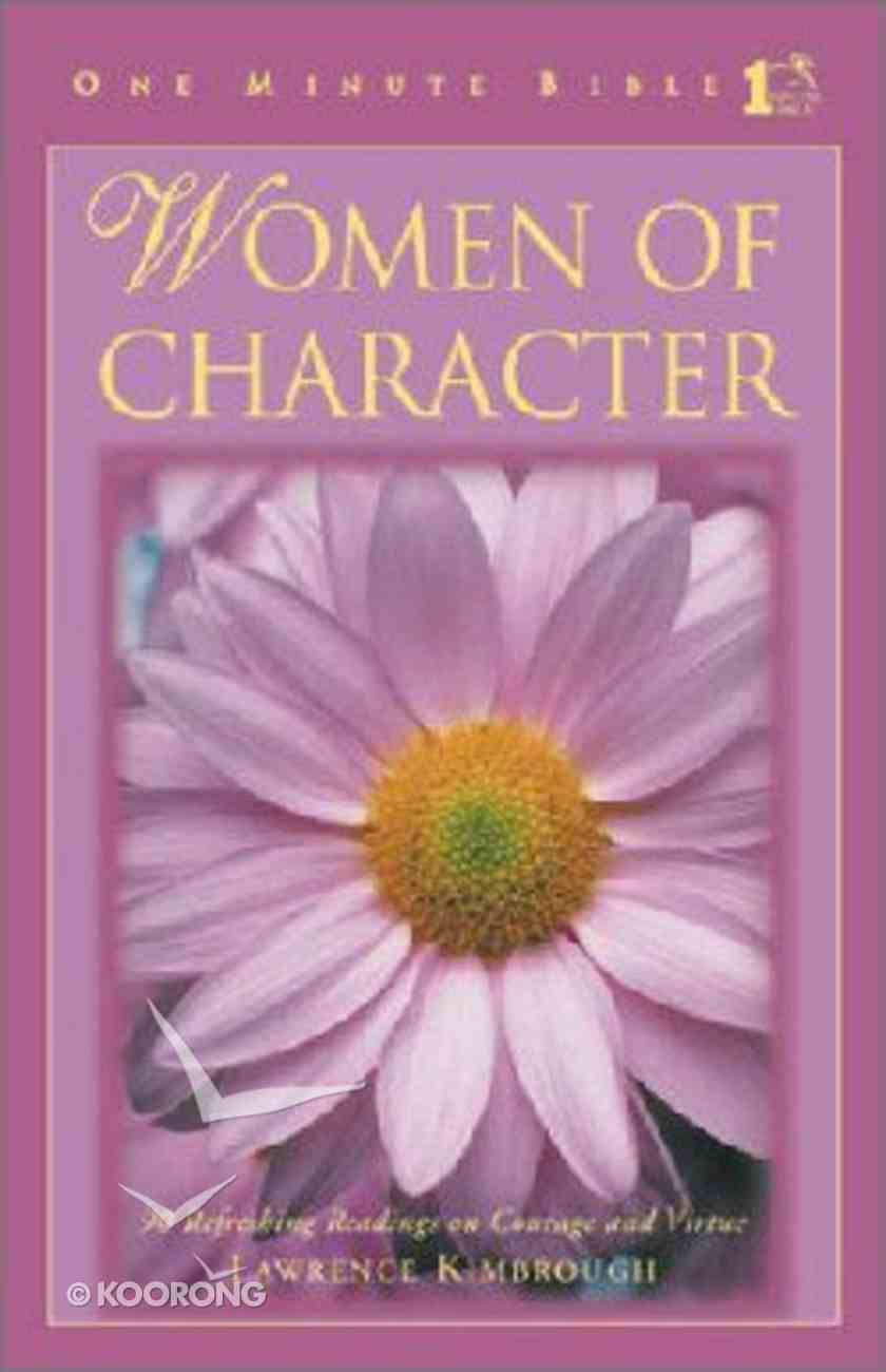 Women of Character (One Minute Bible Series) Hardback