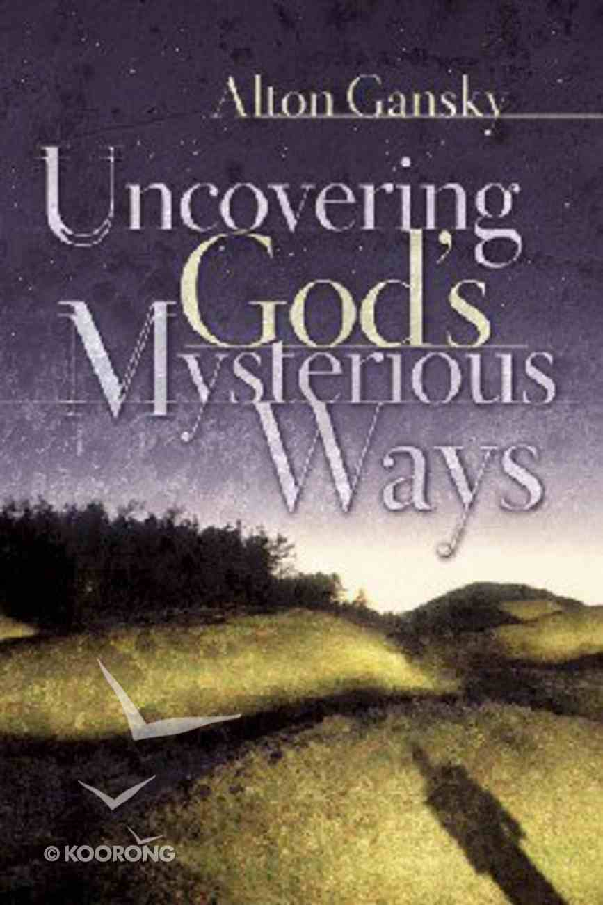 Uncovering God's Mysterious Way Paperback
