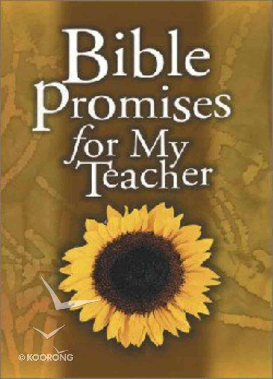 Bible Promises For My Teacher Paperback