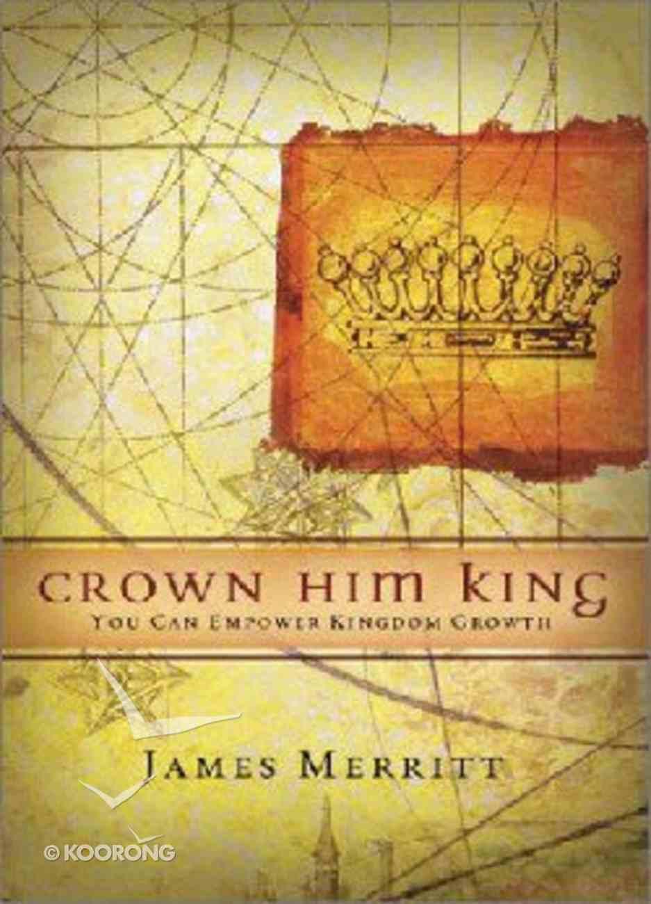 Crown Him King Paperback