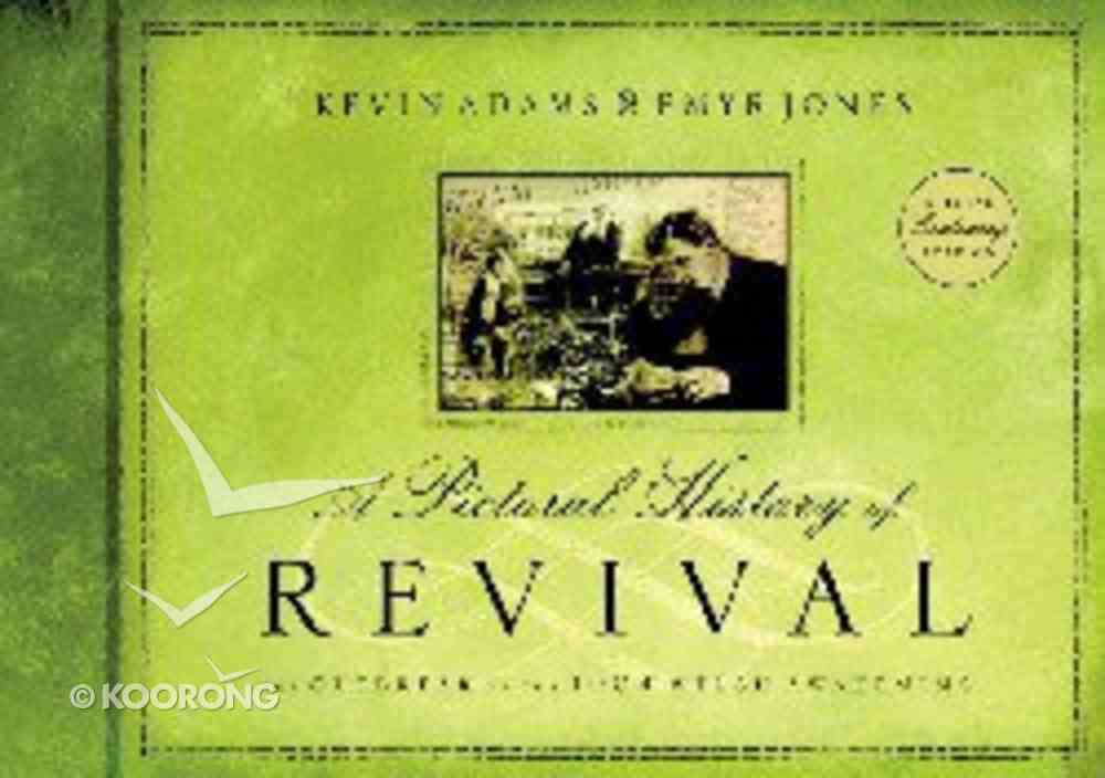 A Pictorial History of Revival (Special Centenary Edition) Hardback
