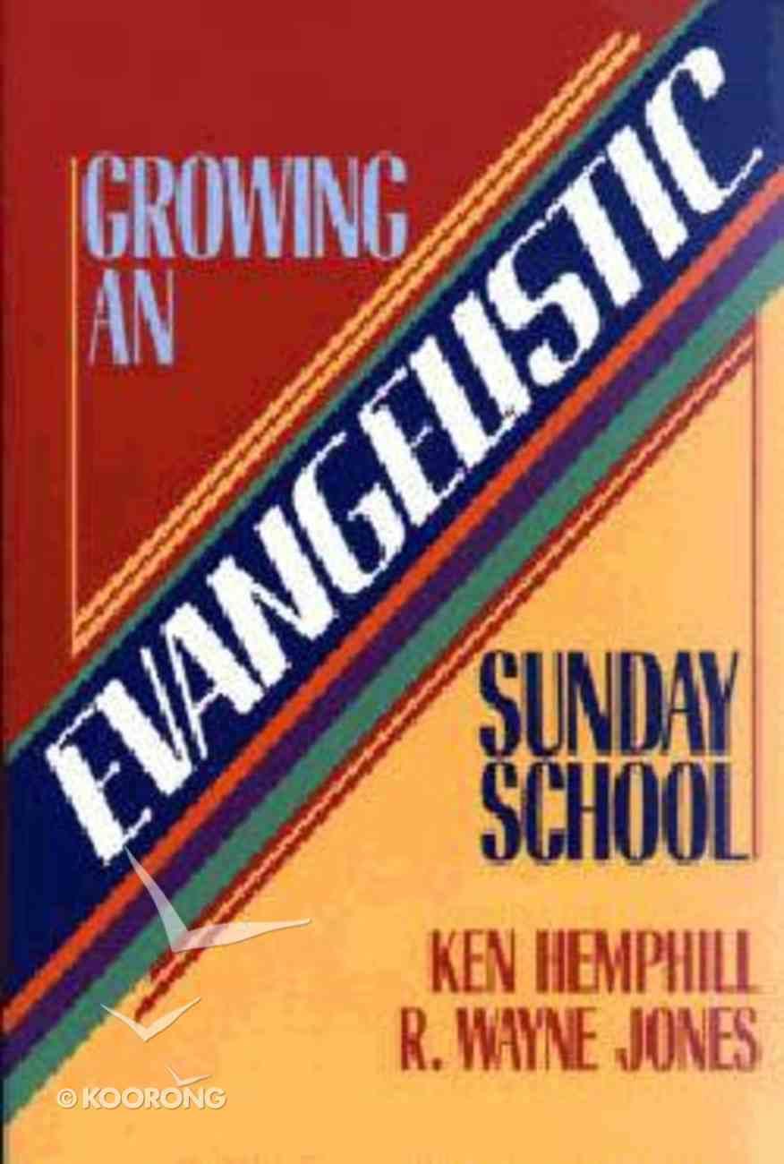 Growing An Evangelistic Sunday School Paperback
