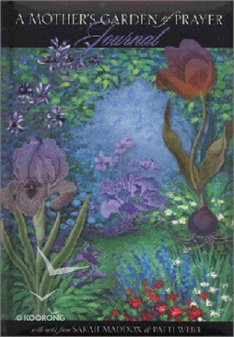A Mother's Garden of Prayer (Journal) Hardback