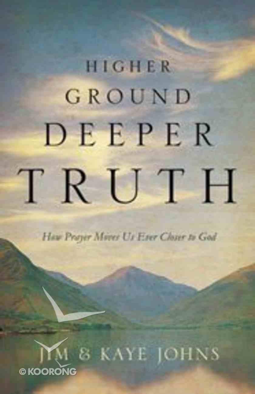 Higher Ground, Deeper Truth Paperback