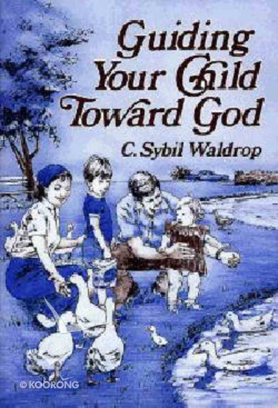 Guiding Your Child Toward God Paperback