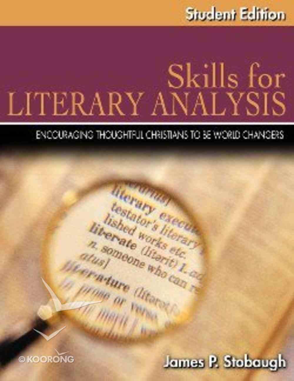 Skills For Literary Analysis Student Edition (Junior/senior High Level) Paperback