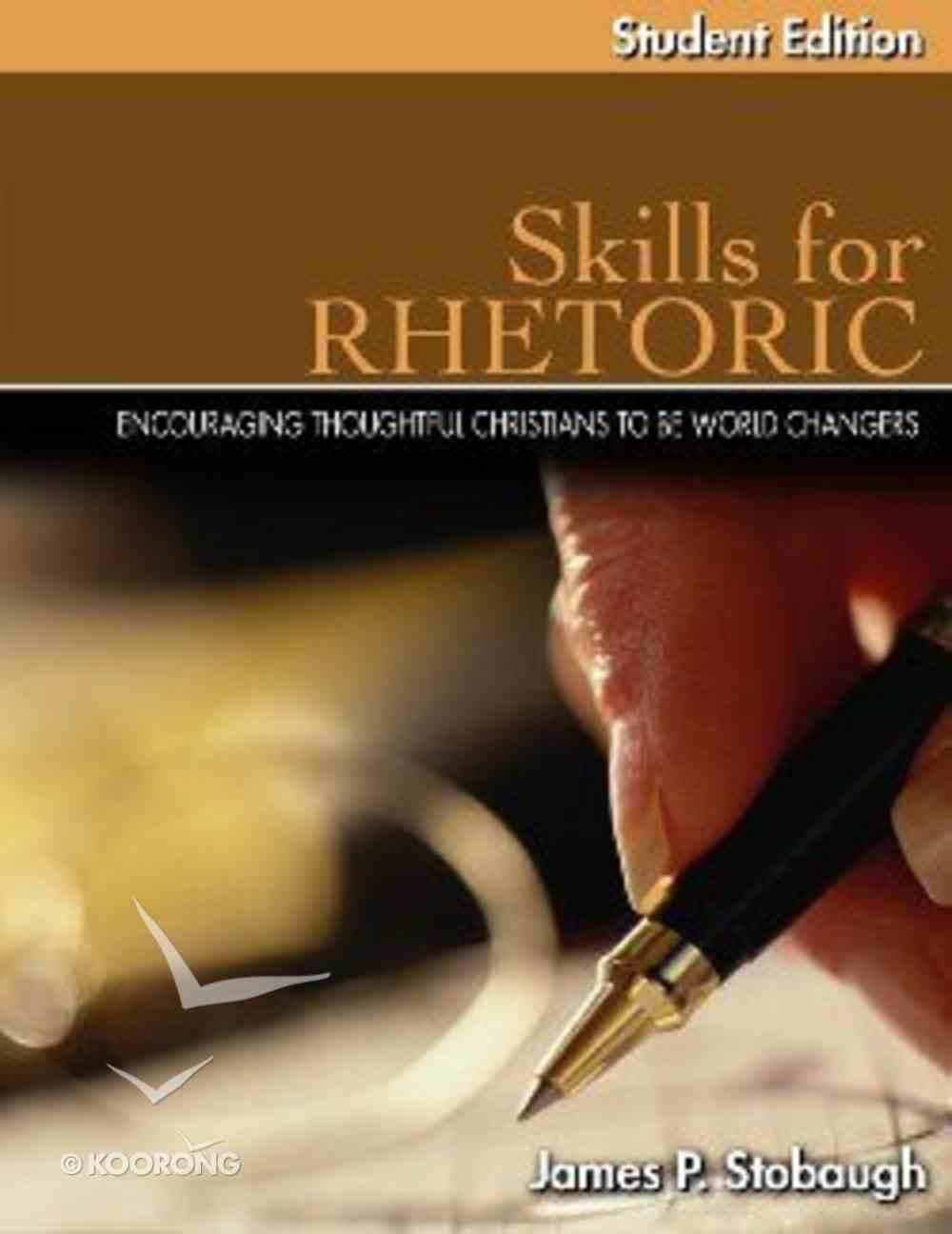 Skills For Rhetoric Student Edition (Junior/senior High Level) Paperback