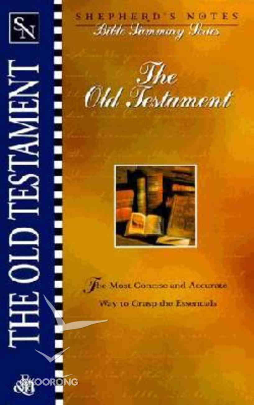 The Old Testament (Shepherd's Notes Bible Summary Series) Paperback