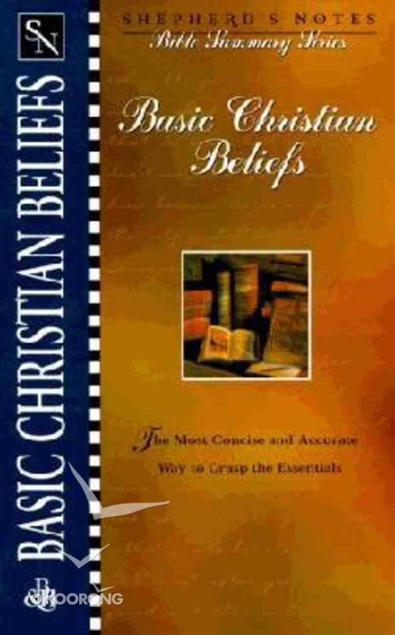 Basic Christian Beliefs (Shepherd's Notes Bible Summary Series) Paperback