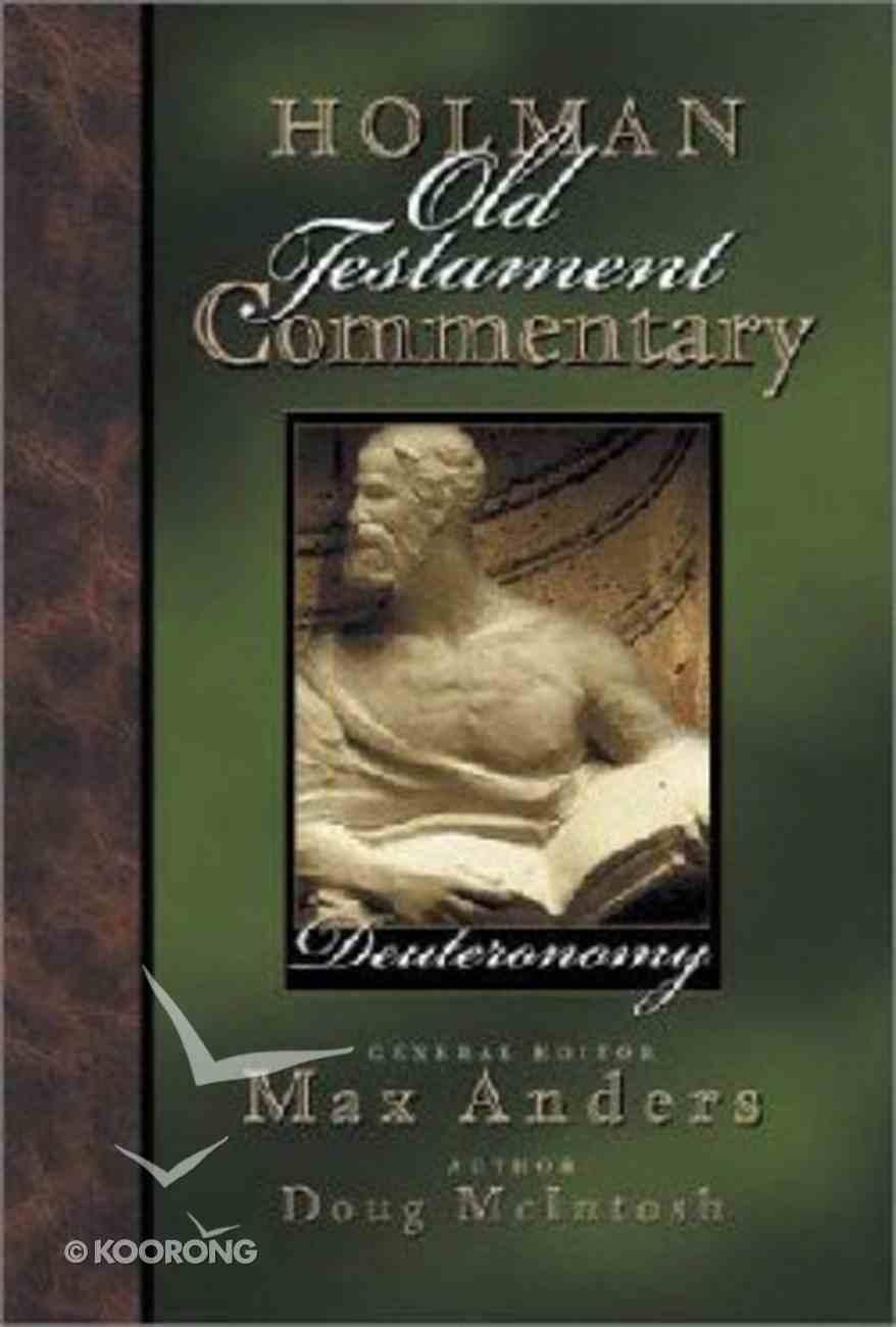 Deuteronomy (#03 in Holman Old Testament Commentary Series) Hardback