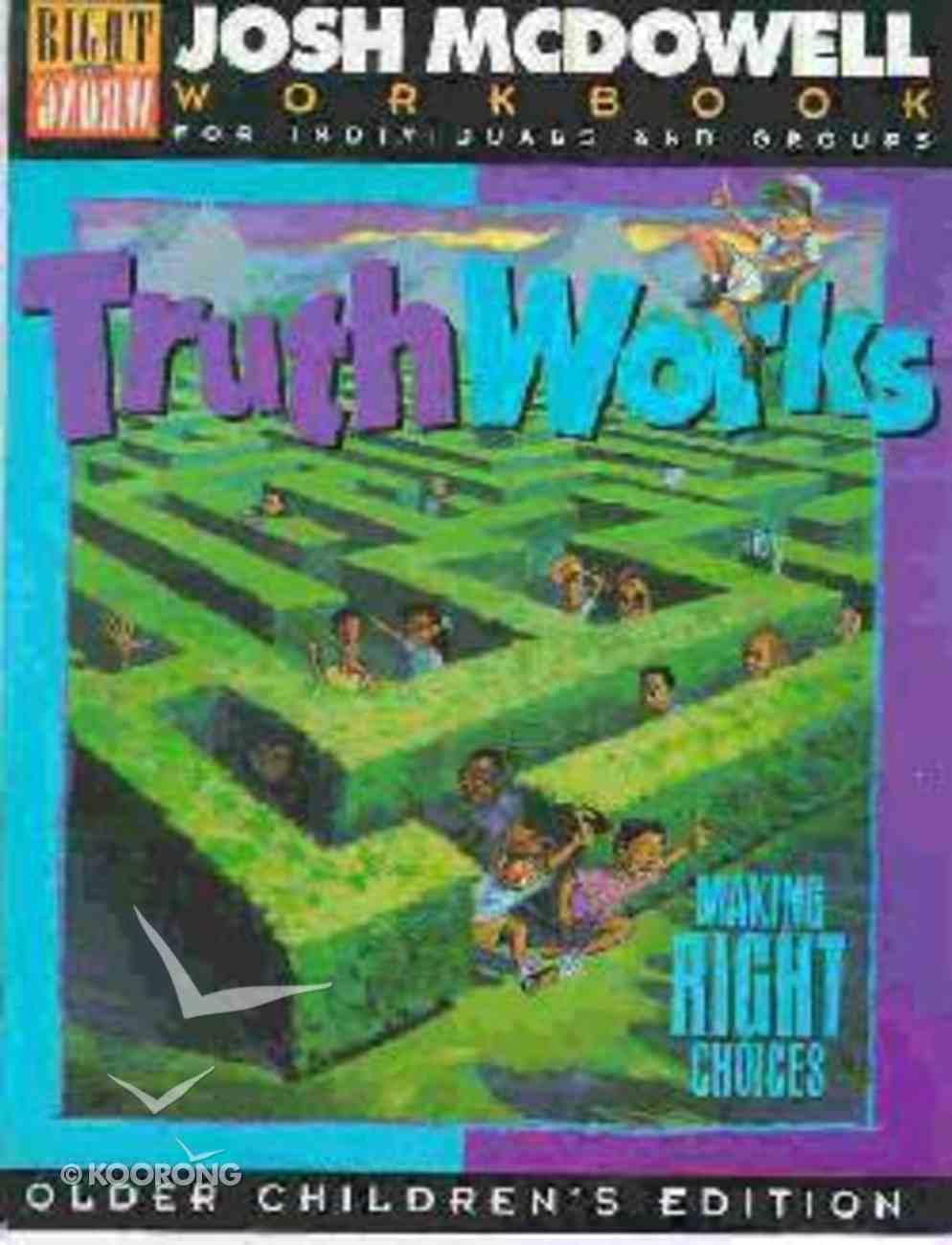 Truth Works - Workbook Grd 4-6 Paperback
