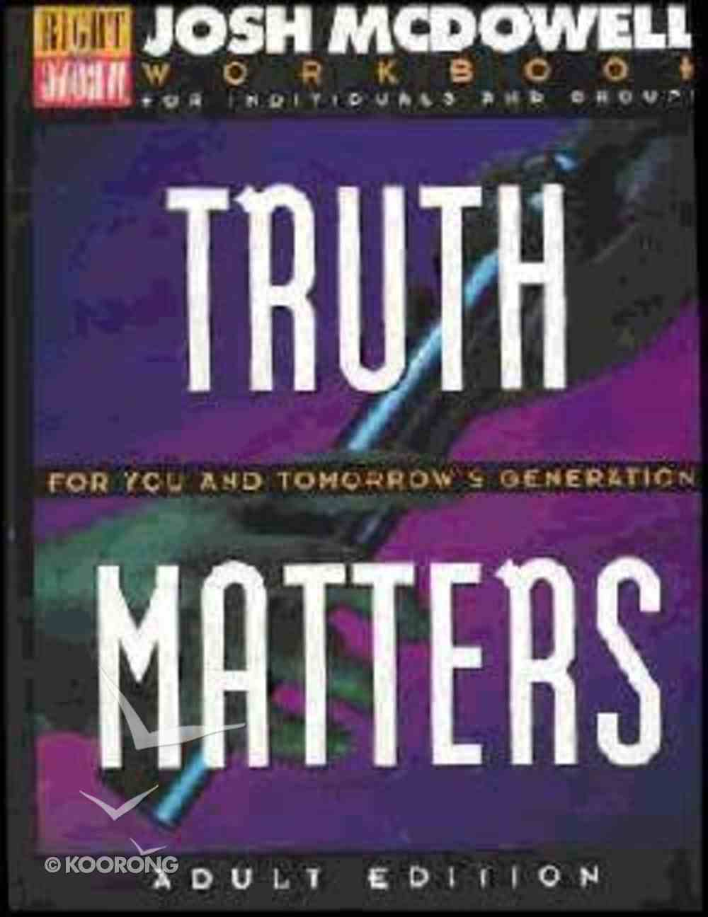 Truth Matters For You & Tomorrows Generation Workbook Paperback