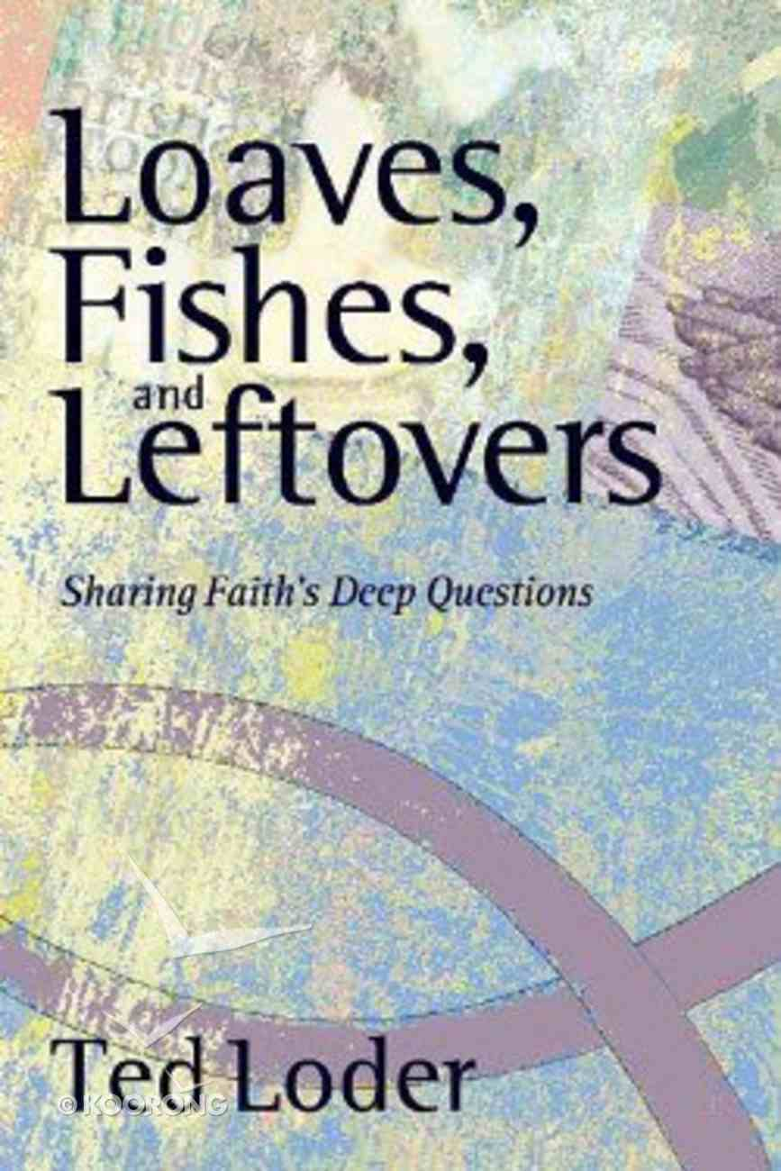 Loaves, Fishes, and Leftovers Paperback