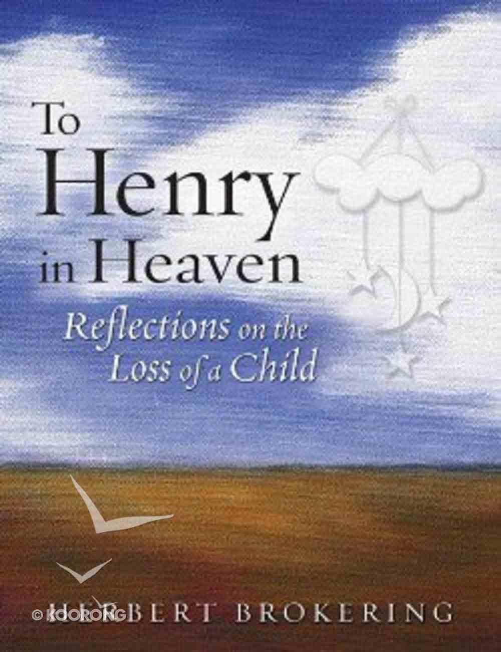 To Henry in Heaven Paperback