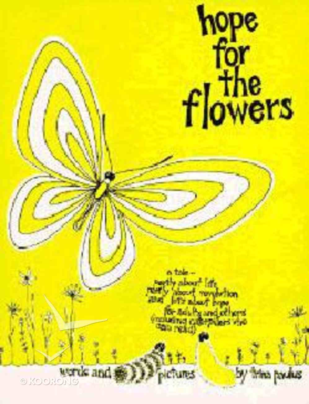 Hope For the Flowers Paperback