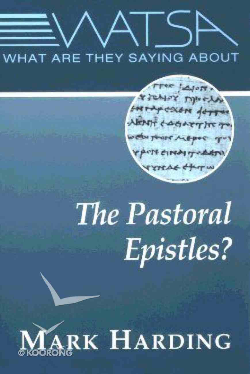 What Are They Saying About the Pastoral Epistles Paperback