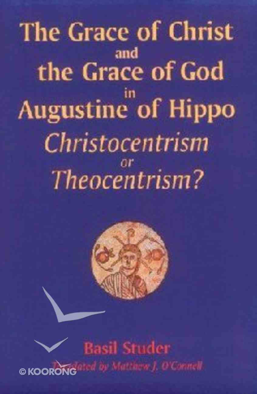 Grace of Christ and the Grace of God in Augustine of Hippo Paperback