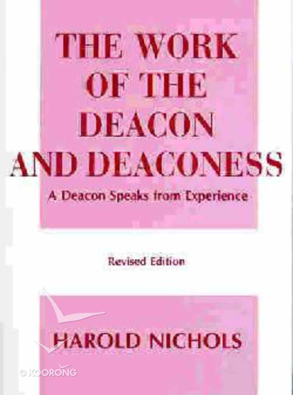 The Work of the Deacon and Deaconess (Work Of The Church Series) Paperback