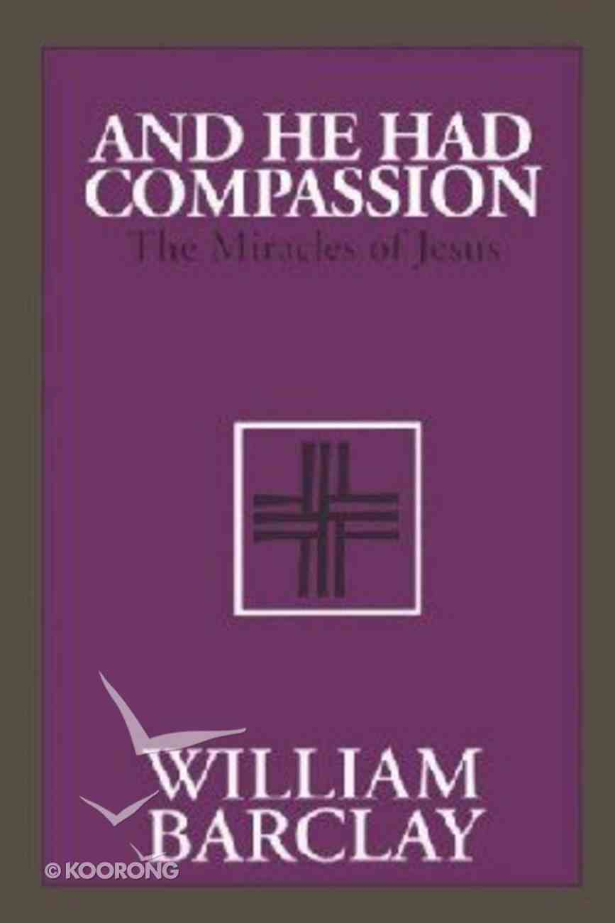 And He Had Compassion Paperback