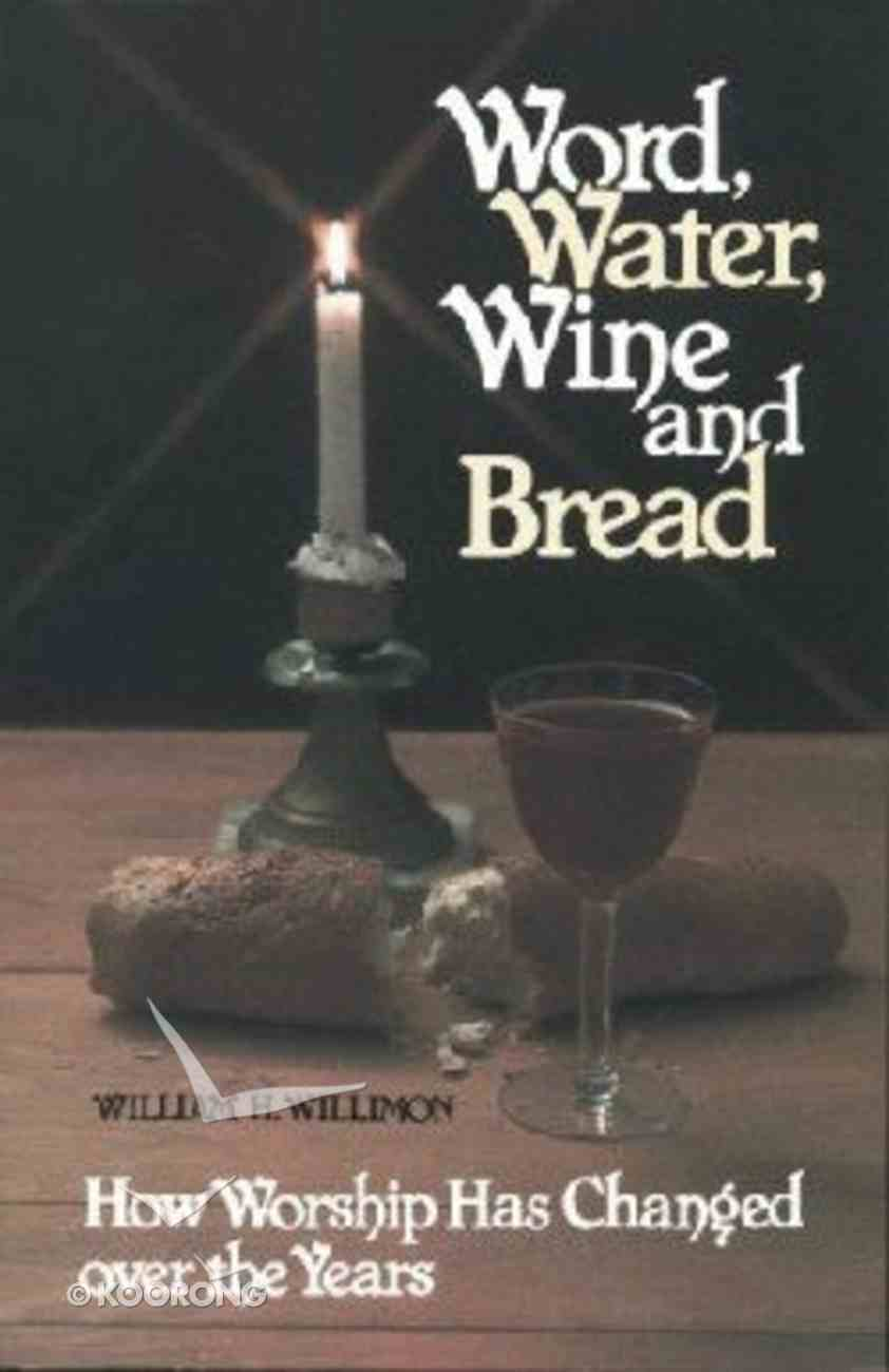 Word, Water, Wine, and Bread Paperback