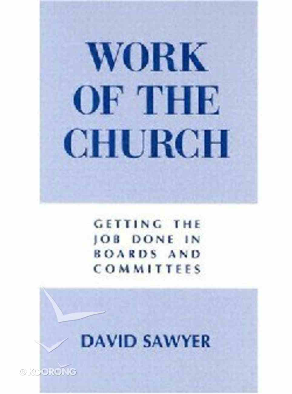 Getting the Job Done (Work Of The Church Series) Paperback