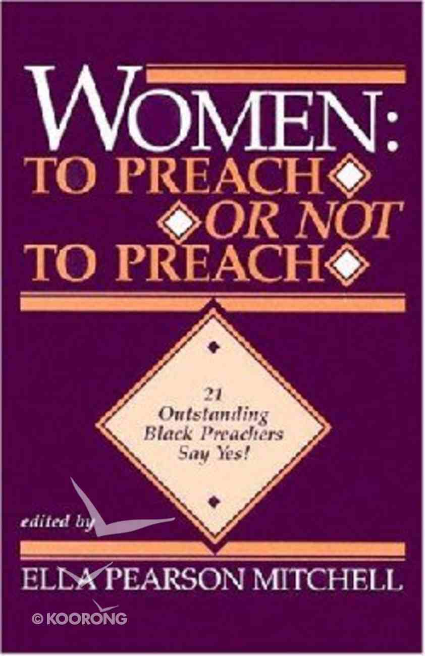 Women: To Preach Or Not to Preach Paperback