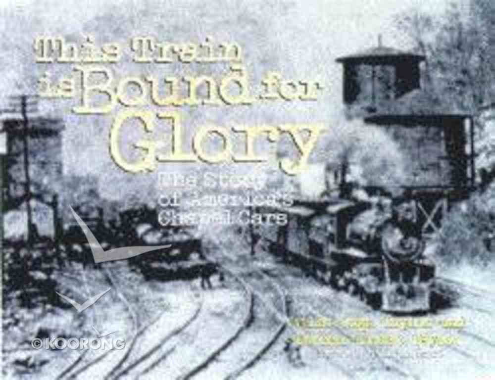 This Train is Bound For Glory Hardback
