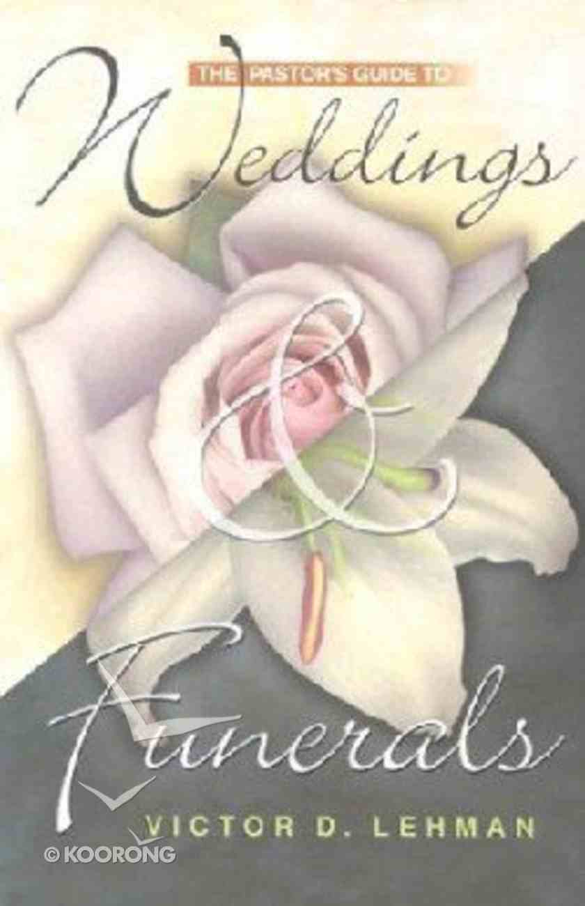 The Pastor's Guide to Weddings and Funerals Paperback